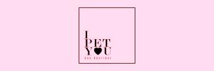 i pet you dog boutique